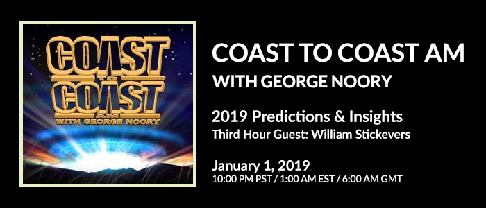 Coast to Coast AM 2019 Predictions and Insights -- Third Hour Guest: William Stickevers