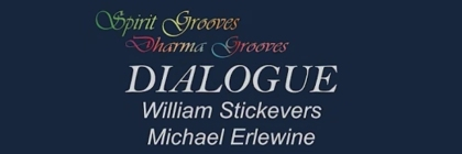 Spirit Grooves - Dharma Grooves Dialogue - William Stickevers - Michael Erlewine